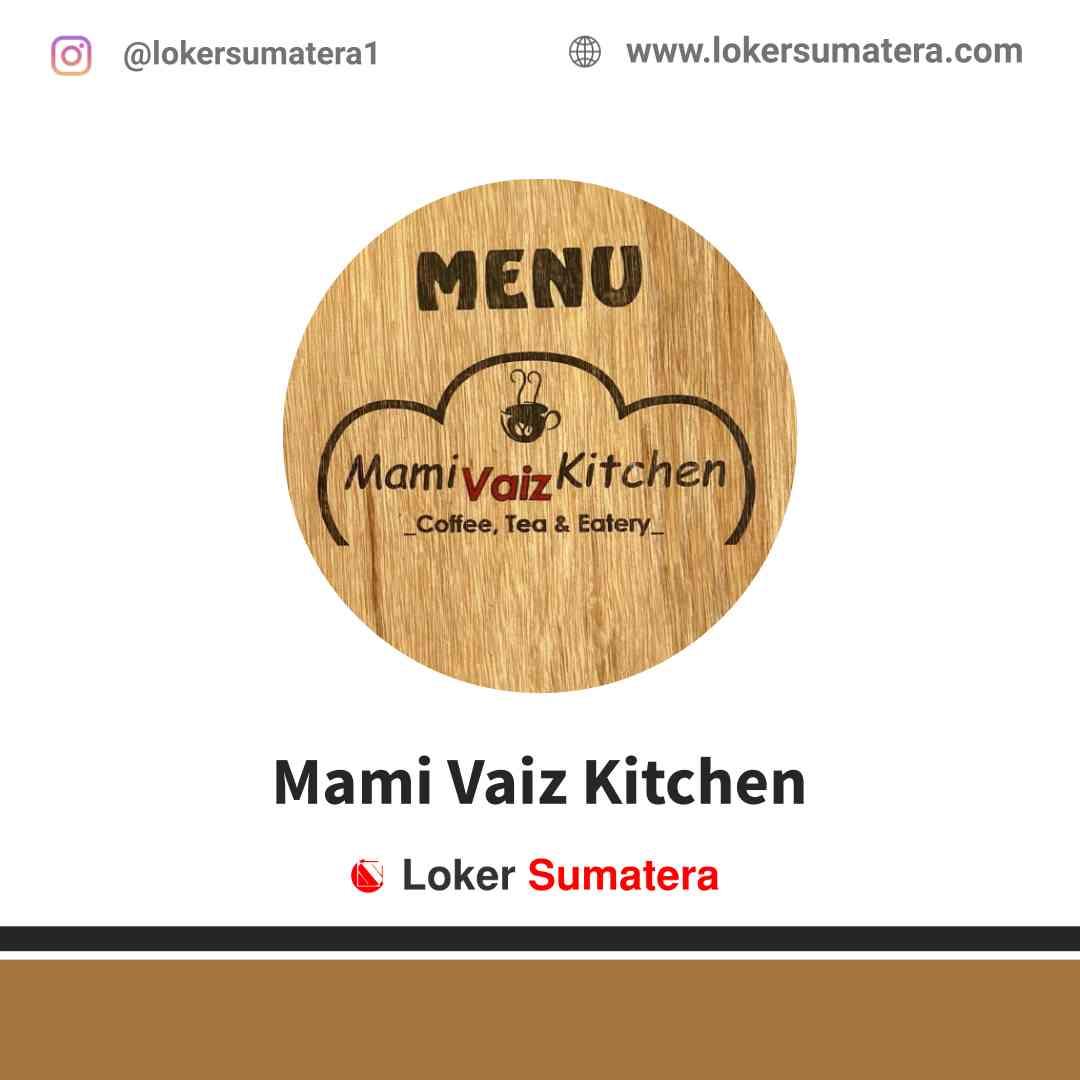 Lowongan Kerja Pekanbaru, Mami Vaiz Kitchen Juli 2021