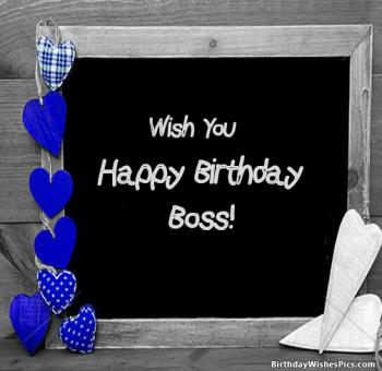 Happy birthday boss,Birthday wishes for boss