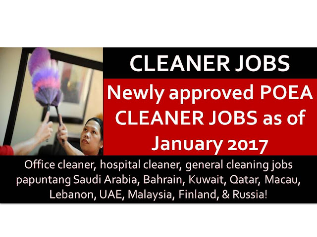 Here is another job opportunity for those who wants to try their luck working in other countries as a cleaner. Saudi Arabia, Bahrain, Kuwait, Qatar, Macau, Lebanon, United Arab Emirates, Malaysia, Finland, and Russia are looking for cleaning staff for office, hospital and general cleaning jobs.  Job listing below is from the website of Philippine Overseas Employment Administration (POEA).    Please be reminded that we are not a recruitment industry and we are not affiliated to any of the agencies mentioned here below. All the job orders were taken from the POEA jobs order website and were only linked to agency details for easier navigation for the visitors.