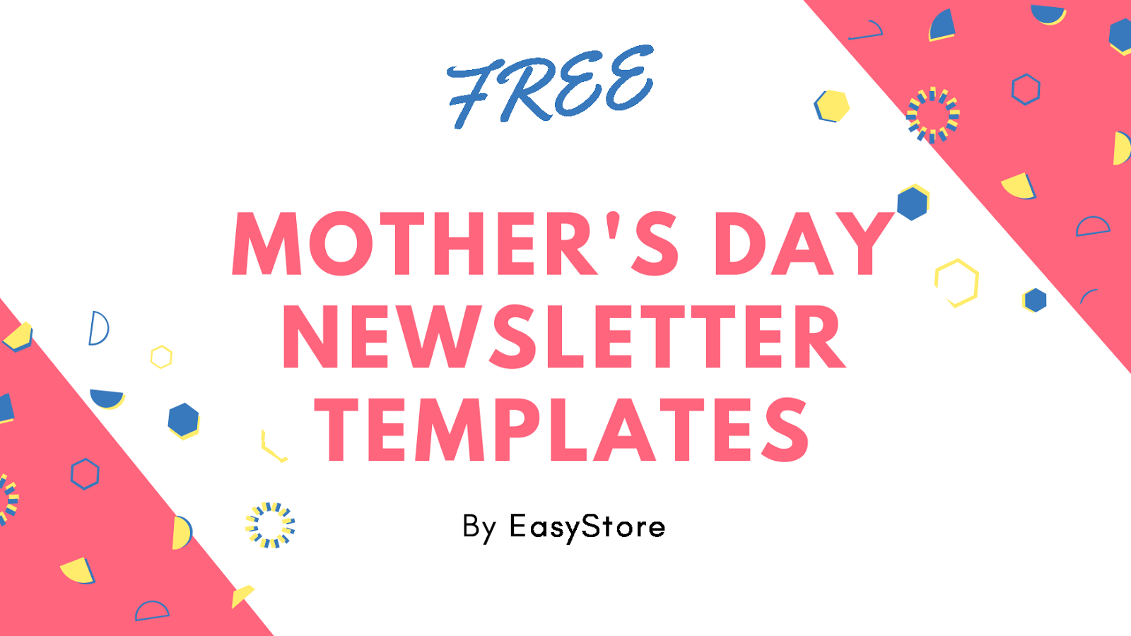 FREE Mother\'s Day Newsletter Templates | EasyStore Blog