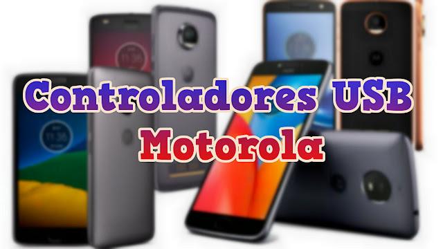 Descargar drivers para cualquier móvil Motorola - Flashear Mobile