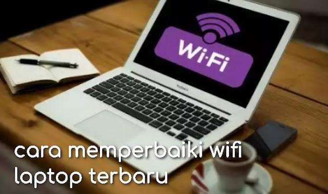 cara memperbaiki wifi laptop terbaru