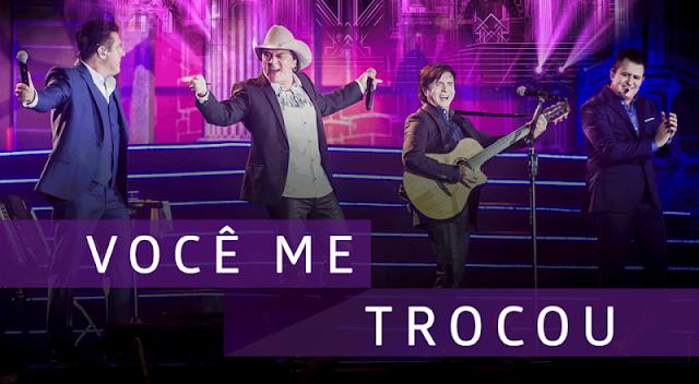 Bruno e Marrone, Chitãozinho e Xororó - Você Me Trocou (Clássico)
