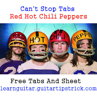Red Hot Chili Peppers - Can't Stop(Queen Free Guitar Tabs and Sheet Music) (Free Guitar Cover) RHCP (Chords & Key) (Free Guitar Lessons) Red Hot Chili Peppers - Can't Stop Free Tabs & Sheet Music/Solo