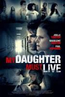 Mi hija debe vivir (2014) online y gratis