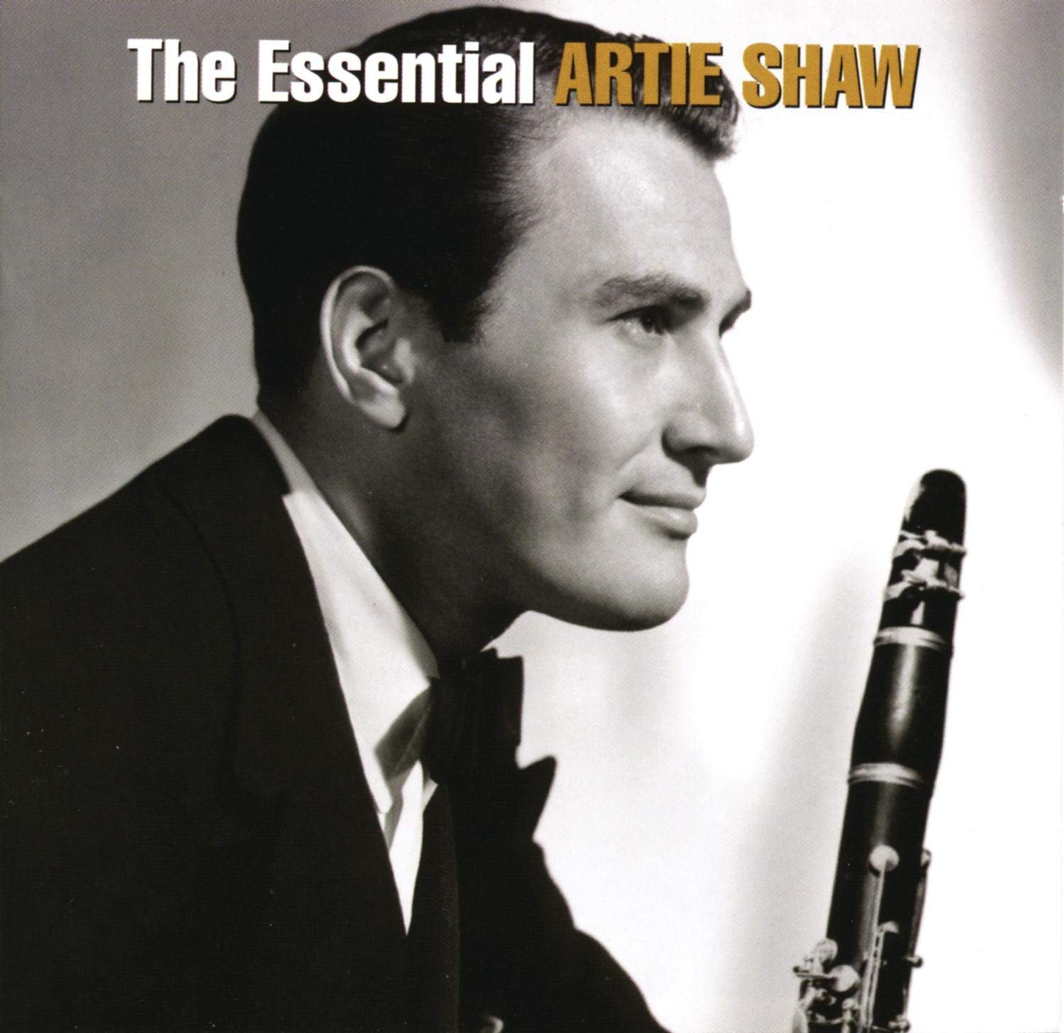 Artie Shaw Yesterdays With The Song Of Life Artie Shaw The Essential 2005