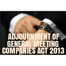 Provisions-Adjournment-General-Meeting-Companies-Act-2013