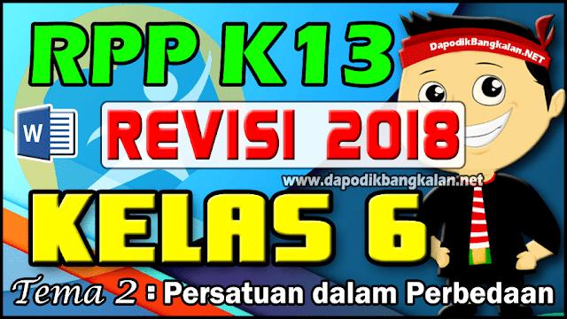 RPP K13 Kelas 6 Revisi 2018 Tema 2 Persatuan dalam Perbedaan