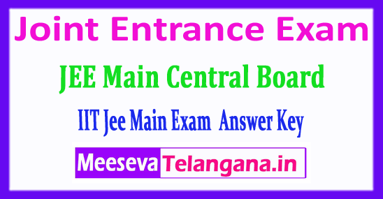JEE Main Central Board Answer Key Joint Entrance Exam 2018 Answer Key Download