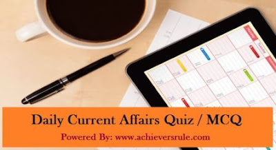Daily Current Affairs MCQ- 9th And 10th July 2017