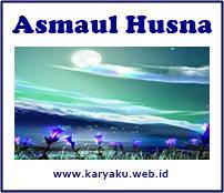 Asmaul Husna dan Artinya Beserta Khasiat  99 Asmaul Husna beserta Artinya, dalam bahasa Arab dan Indonesia, serta Khasiatnya