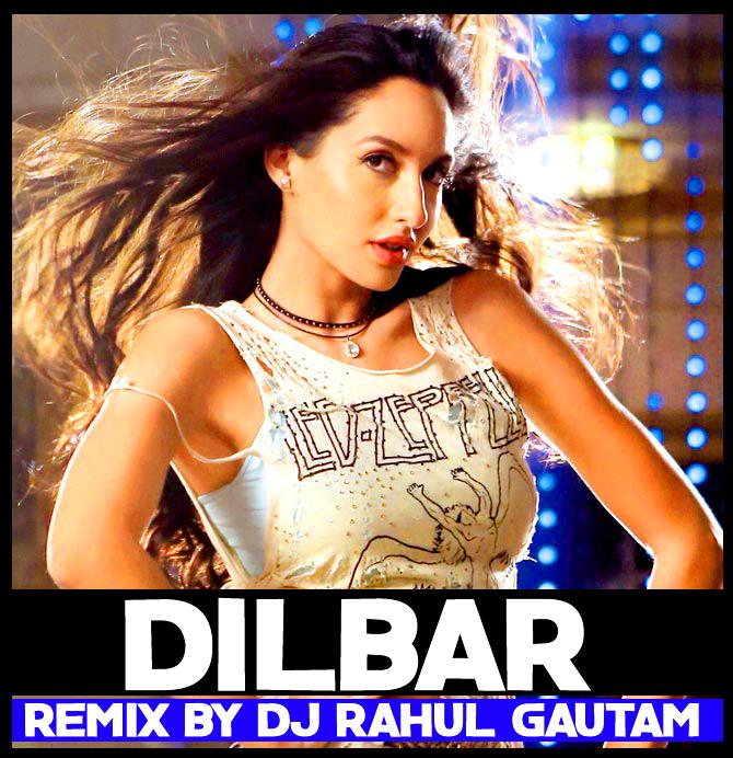 Dilbar John Abraham Nora Fatehi Remix By Dj Rahul Gautam