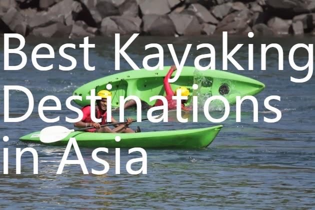 Best Kayaking Destinations in Asia
