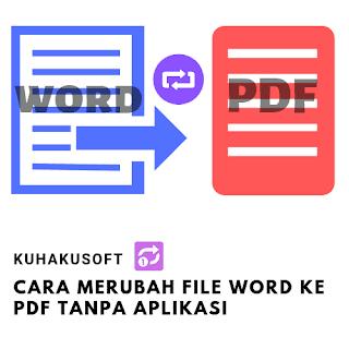 CARA MERUBAH FILE WORD KE PDF TANPA APLIKASI
