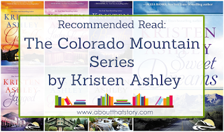 Recommended Read: The Colorado Mountain Series by Kristen Ashley | About That Story