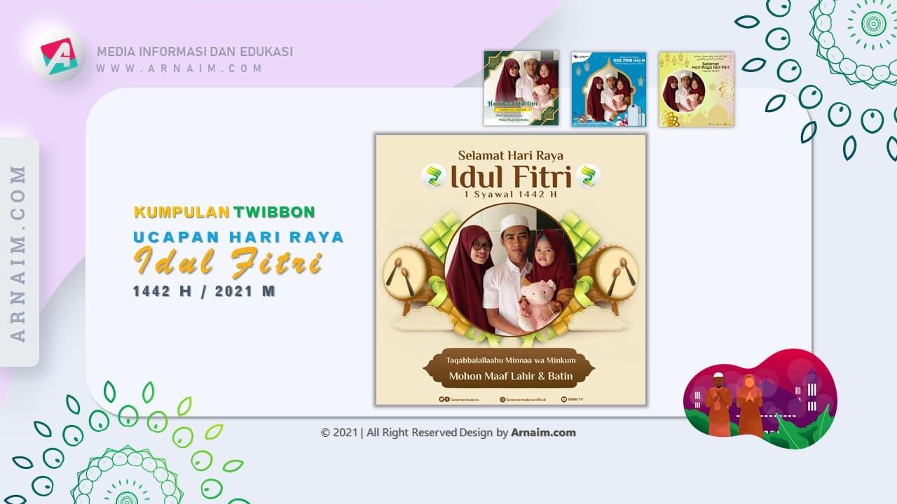ARNAIM.COM - KUMPULAN TWIBBON UCAPAN HARI RAYA IDUL FITRI 1442 H - FLAT DESIGN