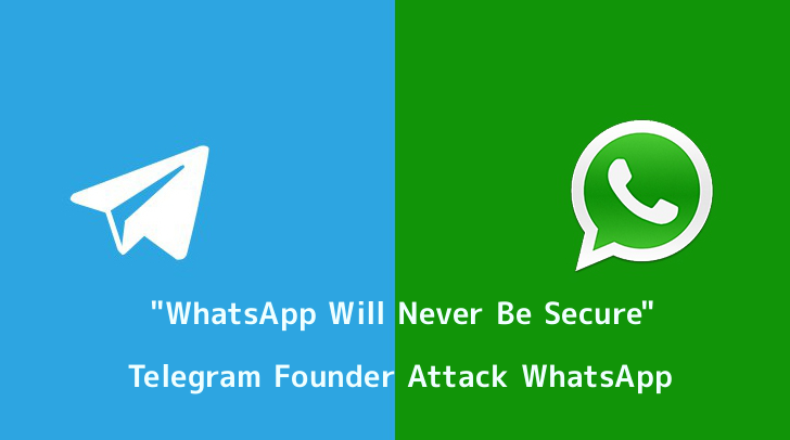 """""""WhatsApp Will Never Be Secure"""" – Telegram Founder Attack Facebook Owned WhatsApp"""
