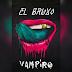 DJ El Bruxo - Vampiro (2018) [Download]