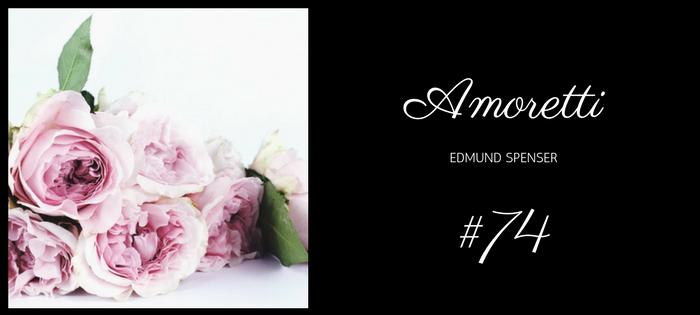 Analysis of Edmund Spenser's Amoretti #74