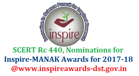 www.inspireawards-dst.gov.in  Inspire-MANAK ( Million Minds Augumenting National Aspiration and Knowledge ) SCERT Rc 440 Inspire-MANAK Awards Online Nominations-Dept of Science & Technology DST-Govt of India  Awards Online Nominations-Dept of Science & Technology DST-Govt of India | E-MIAS ( E-Management of Inspire Award Scheme )  Nominate Online for Inspire-MANAK Awards from Ministry of Science & Technology Govt of India and Department of Science and Technology DST | Schedule has been given for Nominations of Inspire Awards which is renamed as INSPIRE-MANAK | Nominate your School Child for Inspire MANAK Awards Online at www.inspireawards-dst.gov.in scert-rc-440-inspire-manak-awards-nominations-online