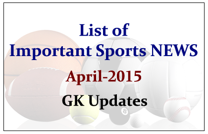 List of Important Sports NEWS- April 2015