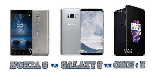 Comparison of Nokia 8 vs Samsung galaxy S8 vs One Plus 5