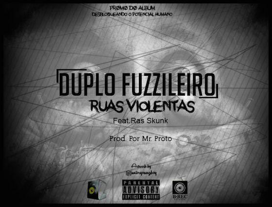 Duplo Fuzzileiro - Ruas Violentas ft Ras Skunk | Promo