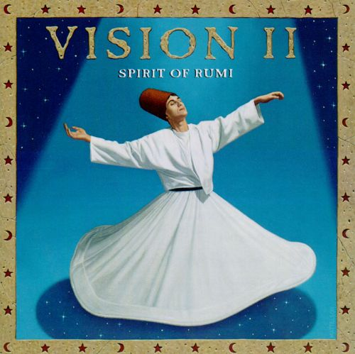 Vision 2: Spirit of Rumi