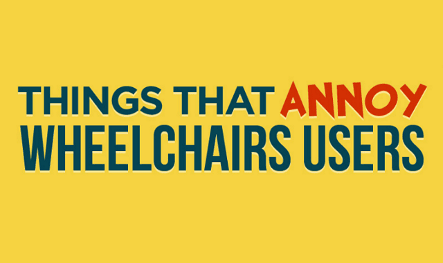 Things That Annoy Wheelchair Users