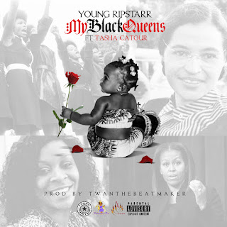 My Black Queens, Young Ripstarr, Tasha Catour, New Music Alert, Hip Hop Everything, Team Bigga Rankin, Promo Vatican, New Single,