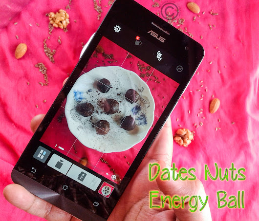 VIRUNTHU UNNA VAANGA: DATES NUTS ENERGY BALL WITH #MY ASUS ZENFONE 5
