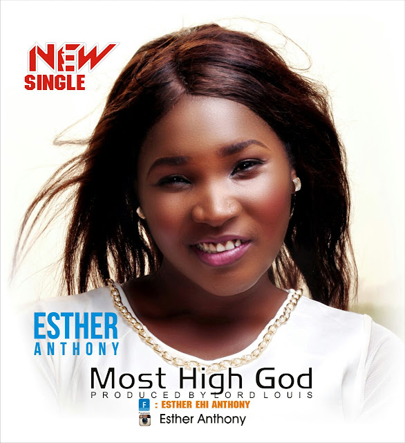 Music: Most High God - Esther Anthony [@EHI_ANTHONY]