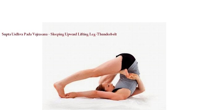 Supta Urdhva Pada Vajrasana - Sleeping Upward Lifting Leg-Thunderbolt