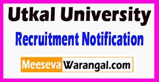 Utkal University Recruitment Notification 2017 Last date 05-07-2017