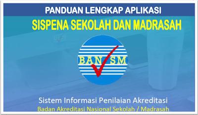 Panduan lengkap Aplikasi SisPenA Akreditasi SD MI SMP MTS dan SMA