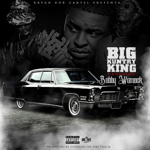 "Big Kuntry King - ""Bobby Womack"" f. T.I. & Young Thug"