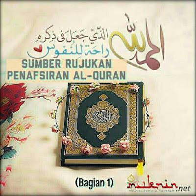 Sumber Rujukan Penafsiran Al-Quran (Bagian 1)