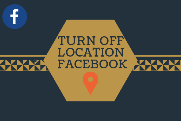 Turn Off Location Facebook