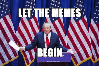 Donald Trump - let the memes begin funny joke picture