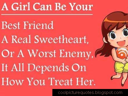 A Girl Can Be Your Best Friend A Real Sweetheart Or A Worst Enemy