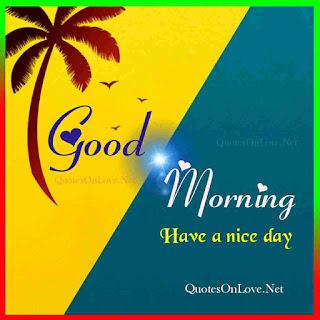 Good morning, Good Morning Image ,Good Morning Pic, Good Morning images, Good morning photo, Good morning photos , Have a nice day , good morning have a good day , Good Morning wallpaper , Wallpapers good morning , Quotes on love , QuotesOnLove.net, Hindi Shayari