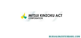 Lowongan Kerja PT. Mitsui Kinzoku ACT Indonesia