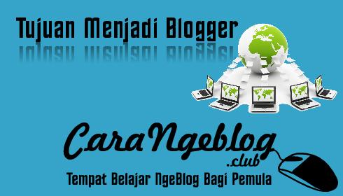 Tujuan Menjadi Blogger