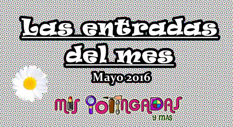 Las entradas del mes | Mayo 16
