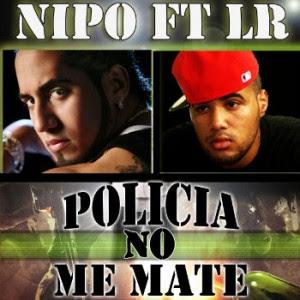 Nipo Ft LR – Policia No Me Mate