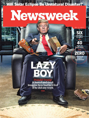 image of Newsweek's latest cover, featuring Donald Trump in a recliner eating junkfood, accompanied by the text: 'LAZY BOY: Donald Trump is bored and tired. Imagine how bad he'd feel if he did any work.'