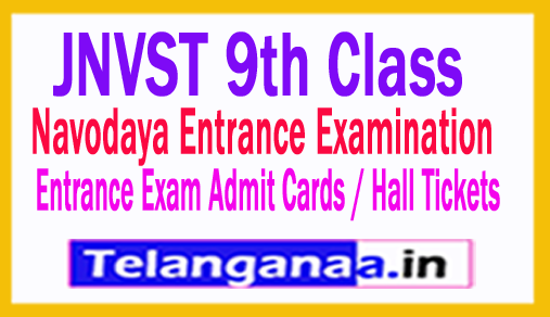 Navodaya 9th Class Entrance Exam  2018 Admit Cards / Hall Tickets Test Date