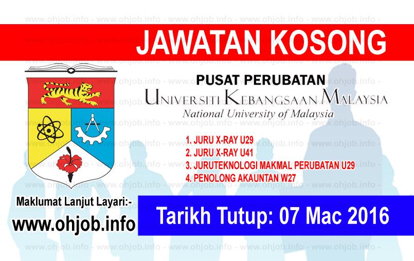 Jawatan Kerja Kosong Pusat Perubatan Universiti Kebangsaan Malaysia (PPUKM) logo www.ohjob.info mac 2016