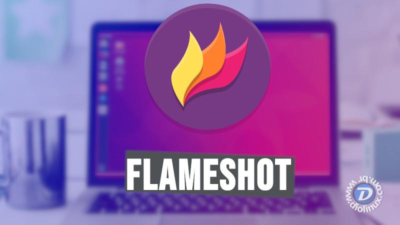 Flameshot, mais uma ótima ferramenta de PrintScreen para