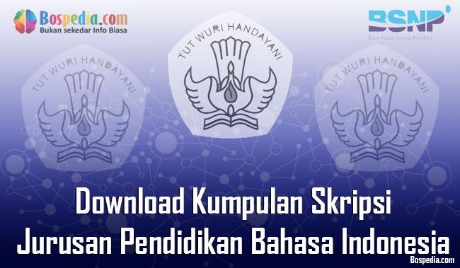Lengkap Download Kumpulan Skripsi Untuk Jurusan Pendidikan Bahasa Indonesia Terbaru Bospedia